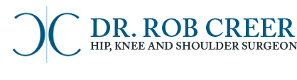Dr. Rob Creer -  Hip, Knee & Shoulder Surgeon